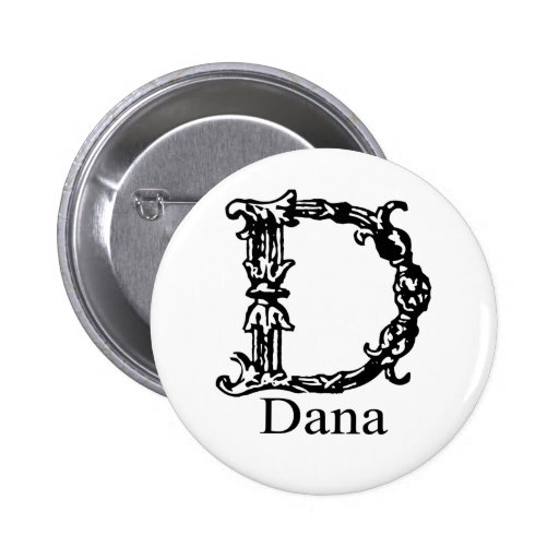 Fancy Monogram: Dana Pinback Buttons