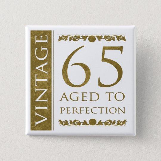 Fancy Vintage 65th Birthday 15 Cm Square Badge