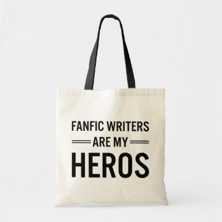 Fanfic Writers Are My Heros (Customizable Color) Budget Tote Bag