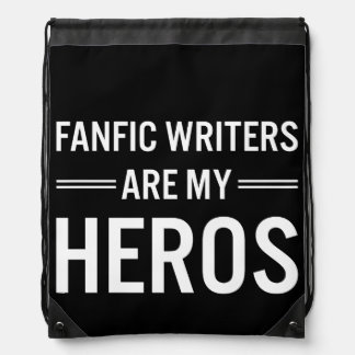 Fanfic Writers Are My Heros (Customizable Color) Drawstring Backpack