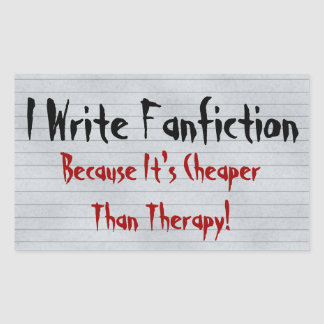 Fanfiction Cheaper Than Therapy Rectangular Sticker