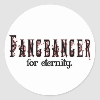 fangbanger for eternity round stickers