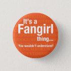 Fangirl thing 3 cm round badge