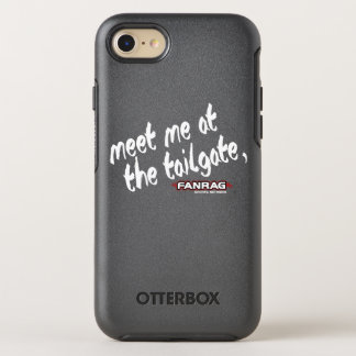 Fanrag Sports Meet me at the tailgate Cell OtterBox Symmetry iPhone 8/7 Case