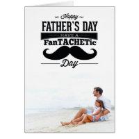 Fantachetic Moustache Happy Father's Day Photo