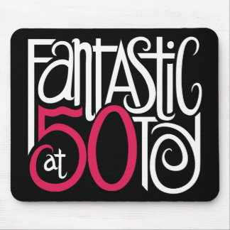 Fantastic at 50 White Mousepad