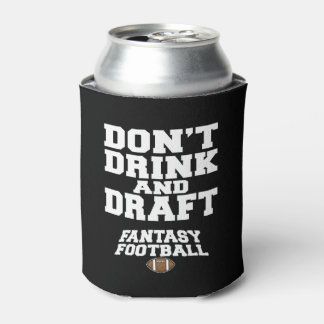 Fantasy Football Don't Drink and Draft - Black Can Cooler