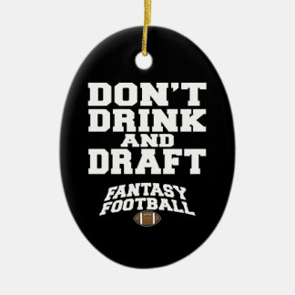Fantasy Football Dont Drink and Draft Christmas Ornament