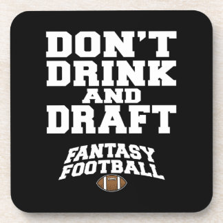 Fantasy Football Dont Drink and Draft Coaster