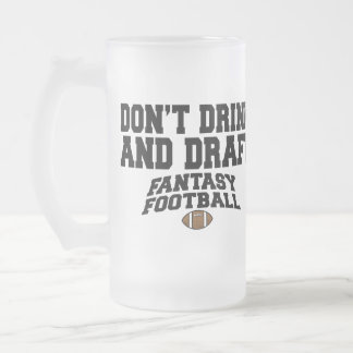 Fantasy Football - Don't Drink and Draft Frosted Glass Mug