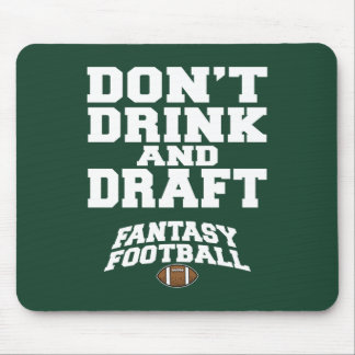 Fantasy Football - Don't Drink and Draft Mouse Pad
