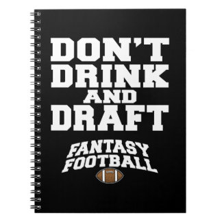 Fantasy Football Dont Drink and Draft Notebooks