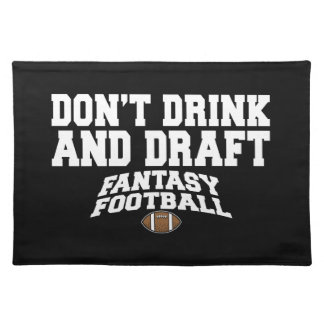 Fantasy Football Dont Drink and Draft Placemat