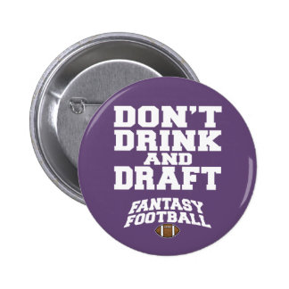 Fantasy Football Don't Drink and Draft - Purple 6 Cm Round Badge