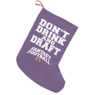 Fantasy Football Don't Drink and Draft - Purple Small Christmas Stocking