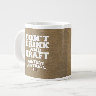 Fantasy Football Don't Drink and Draft - tan Large Coffee Mug