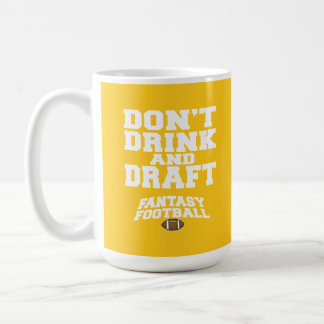 Fantasy Football Don't Drink and Draft - Yellow Coffee Mugs