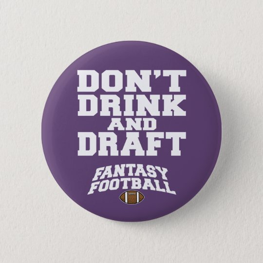 Fantasy Football Don't Drink and Draught   - 6 Cm Round Badge
