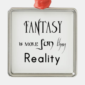 Fantasy Is More Fun Than Reality Christmas Ornament