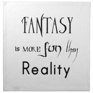 Fantasy Is More Fun Than Reality Napkin