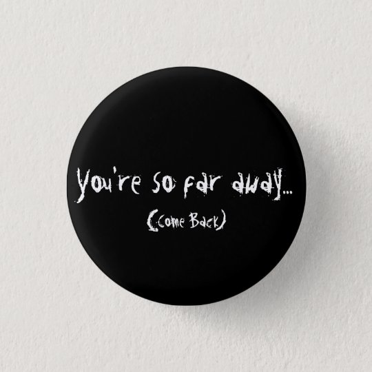 Far Away Button