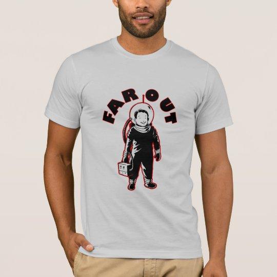 Far Out T-Shirt