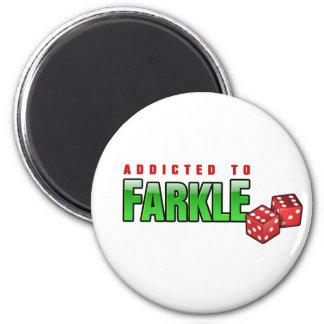 FARKLE - addicted Magnet