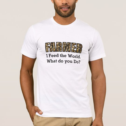 Farmer Feeding the World Shirt
