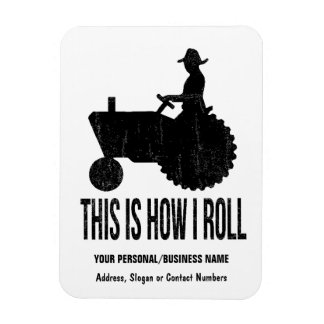 Farmer on  Tractor This is How I ROLL Rectangular Magnet