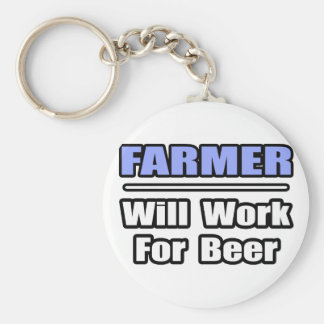 Farmer...Will Work For Beer Basic Round Button Key Ring