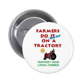 Farmers do it on a tractor 6 cm round badge