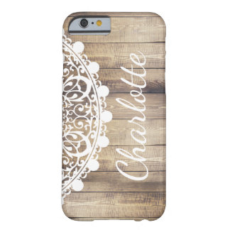 Farmhouse Rustic Barn Wood White Doily Script Name Barely There iPhone 6 Case