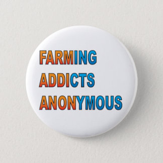 Farming Addicts Anonymous 6 Cm Round Badge