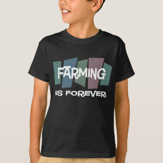 Farming Is Forever T-Shirt