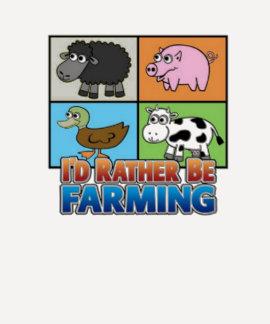 Farmville- Id rather be farming Shirt