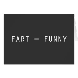 Fart = Funny Card