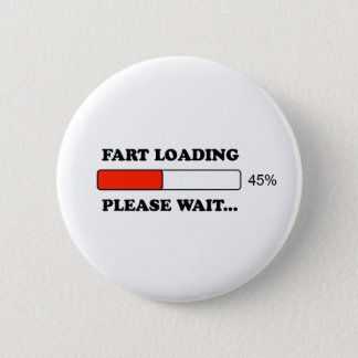 Fart loading 6 cm round badge