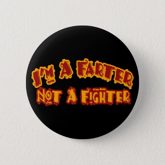 Farter Not Fighter Button