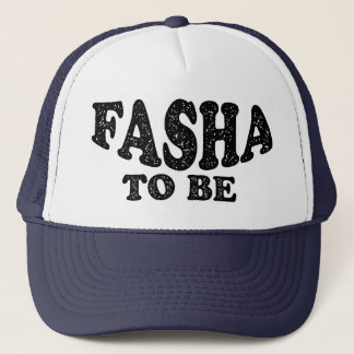 Fasha To Be - Happy Fathers Day Trucker Hat