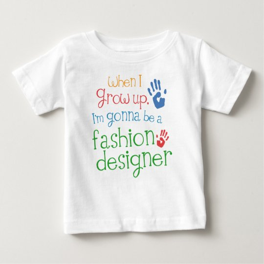 Fashion Designer (Future) Infant Baby T-Shirt