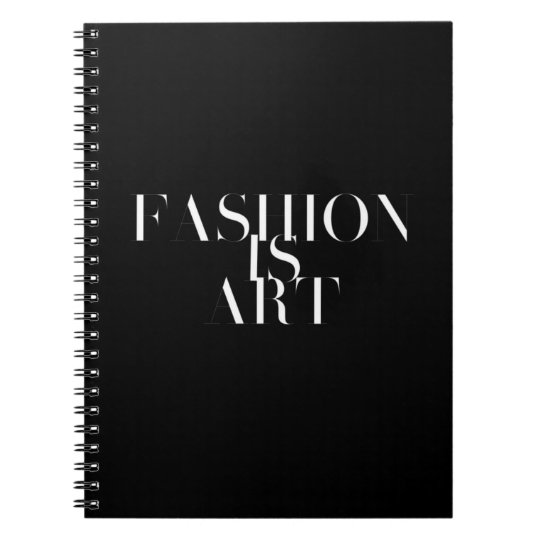 Fashion Is Art Black Notebook