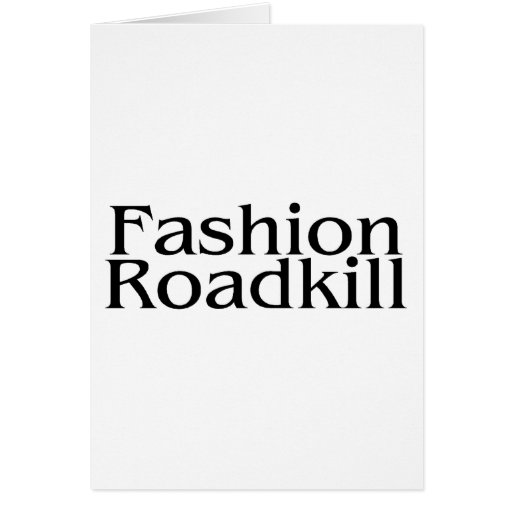 Fashion Roadkill Greeting Card