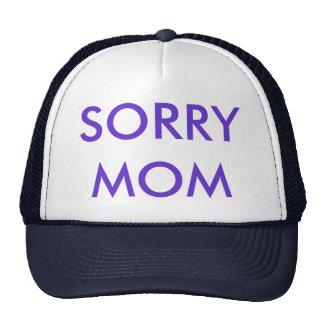 FASHIONABLE CAP, SORRY MOM MESH HAT
