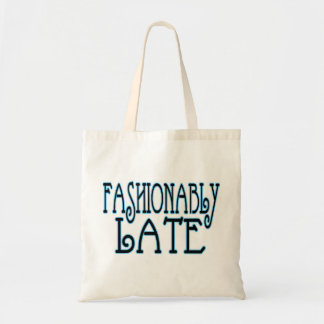 Fashionably Late Worth The Wait Tote Bag