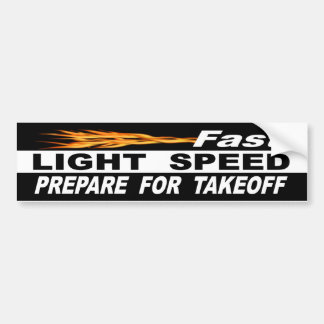 Fast Light Speed Prepare For Takeoff Bumper Sticker