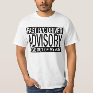 Fast R/C Driver Advisory T-Shirt