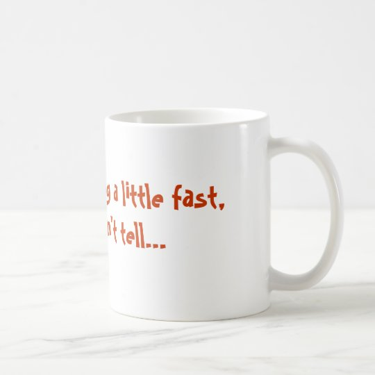 Fast Talker Coffee Mug