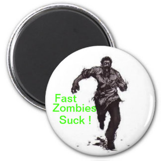 Fast Zombies Magnet