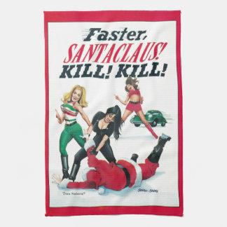 Faster SantaClause! Kill! Kill! in the kitchen Tea Towel