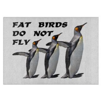 """Fat birds do not fly"" chopping board"